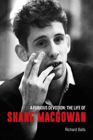 A Furious Devotion: The Life of Shane MacGowan (Hardback)