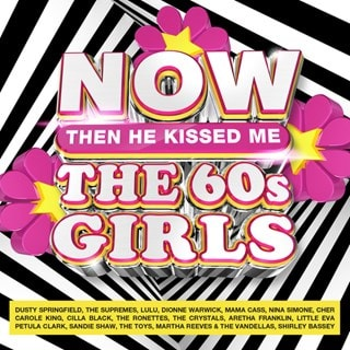 NOW - The 60s Girls: Then He Kissed Me