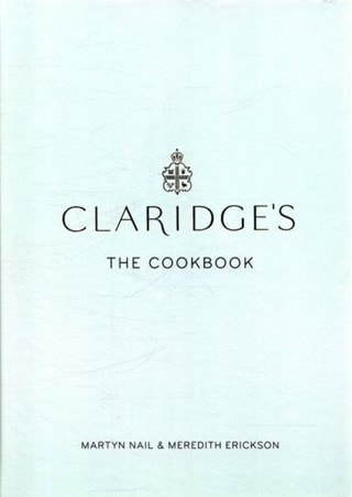 Claridges: The Cookbook