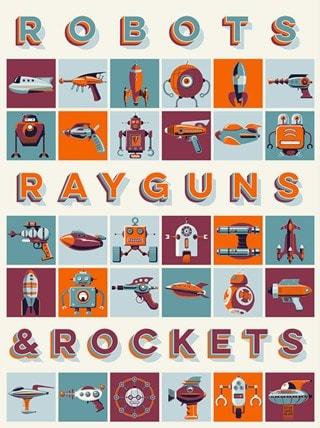 Robots, Rayguns, And Rockets Steve Thomas Art Print