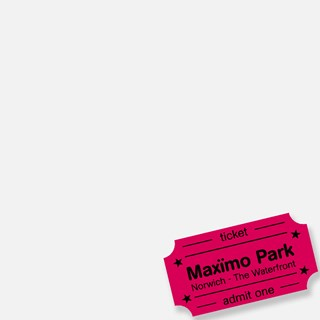 Maximo Park - Nature Always Wins - Norwich Waterfront e-Ticket