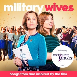 Military Wives: Songs from and Inspired By the Film