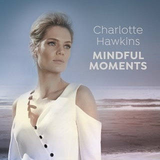 Charlotte Hawkins: Mindful Moments