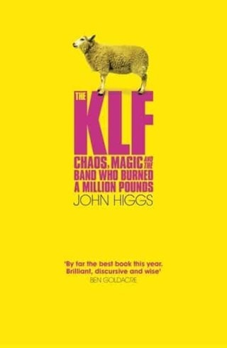 The KLF: Chaos, Magic & The Band Who Burned A Million Pounds
