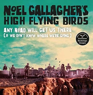Any Road Will Get Us There (If We Dont Know Where Were Going) Noel Gallagher