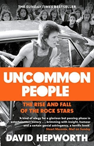 Uncommon People: The Rise & Fall of the Rock Stars