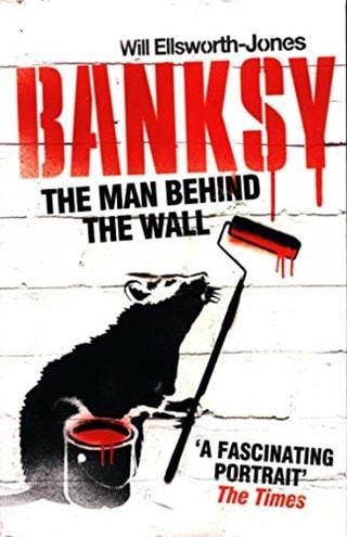Banksy - The Man Behind The Wall