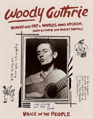 Woody Guthrie: Voice Of The People: Songs and Art, Words and Wisdom