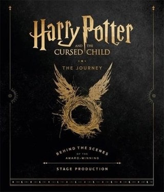 Harry Potter and the Cursed Child: The Journey Behind the Scenes of the Award-Winning Stage Producti