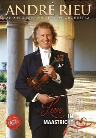 Andre Rieu and His Johann Strauss Orchestra: Love in Maastricht