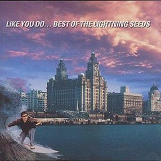 Like You Do...: Best Of The Lightning Seeds