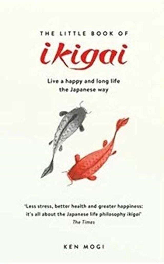 Little Book Of Ikagai: The Secret Japanese Way - 1