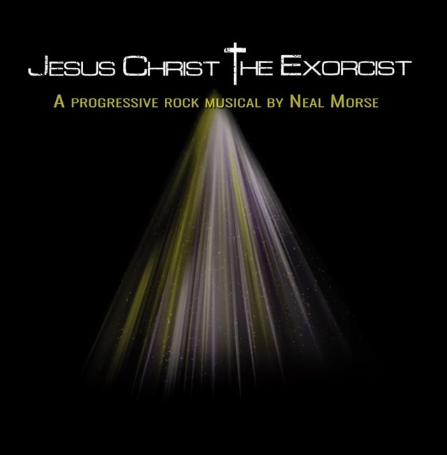 Jesus Christ the Exorcist: A Progressive Rock Musical By Neal Morse - 1
