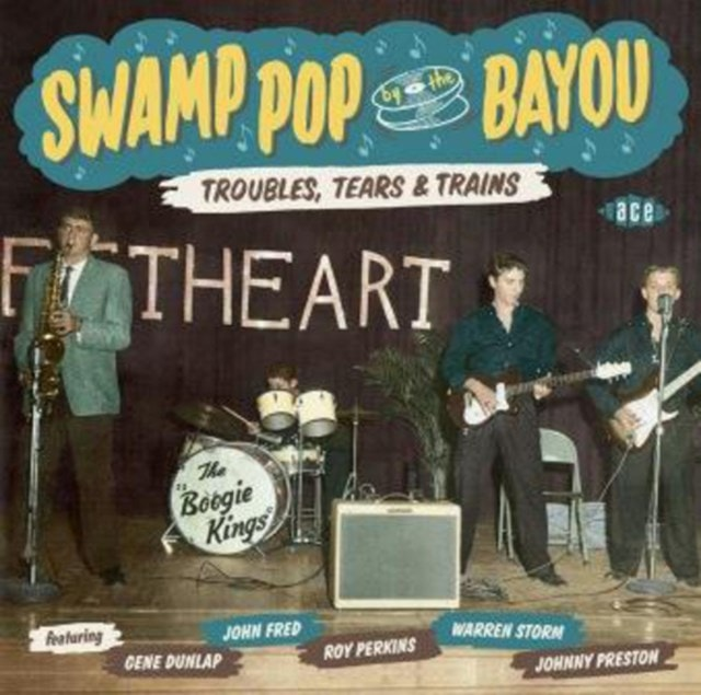 Swamp Pop By the Bayou: Troubles, Tears & Trains - 1