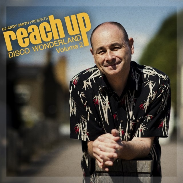 DJ Andy Smith Presents: Reach Up - Disco Wonderland - Volume 2 - 1