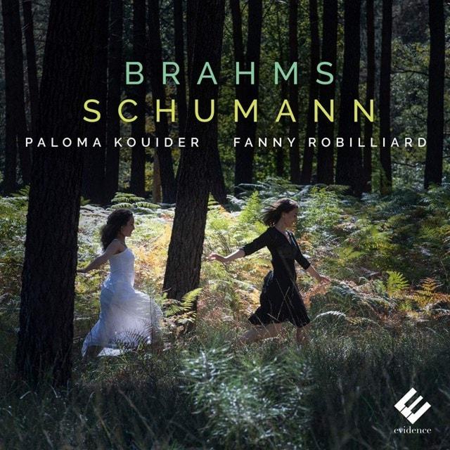 Fanny Robilliard/Paloma Kouider: Brahms/Schumann - 1