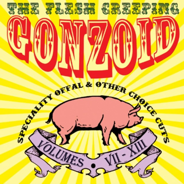The Flesh Creeping Gonzoid: Speciality Offal & Other Cuts - Volume 7-13 - 1