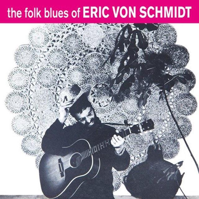 The Folk Blues of Eric Von Schmidt - 1