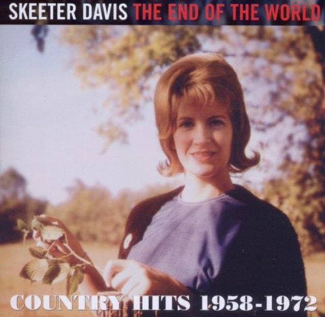 The End of the World: Country Hits 1958-1972 - 1