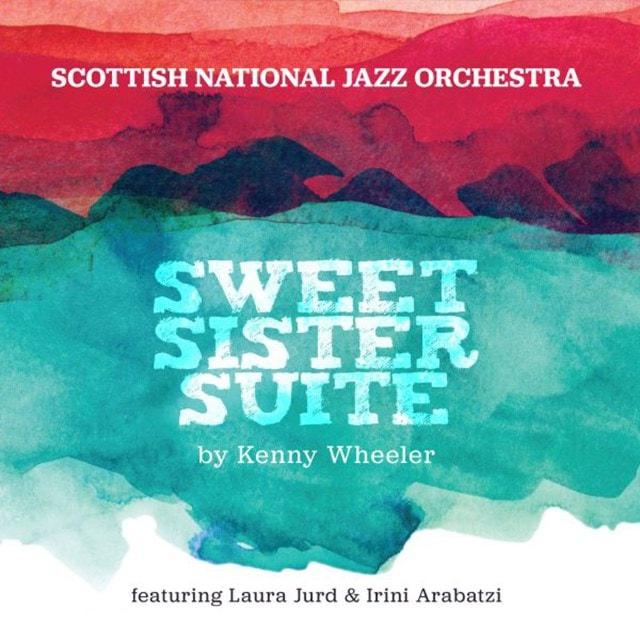 Sweet Sister Suite By Kenny Wheeler - 1