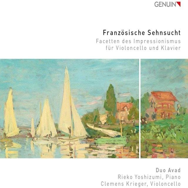 Duo Avad: Franzosische Sehnsucht: Facetten Des Impressionismus Fur Violoncello Und Klavier - 1