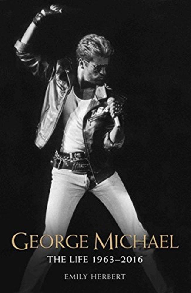 George Michael: Life: 1963 - 2016 - 1