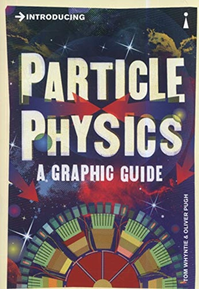 Particle Physics: A Graphic Guide - 1