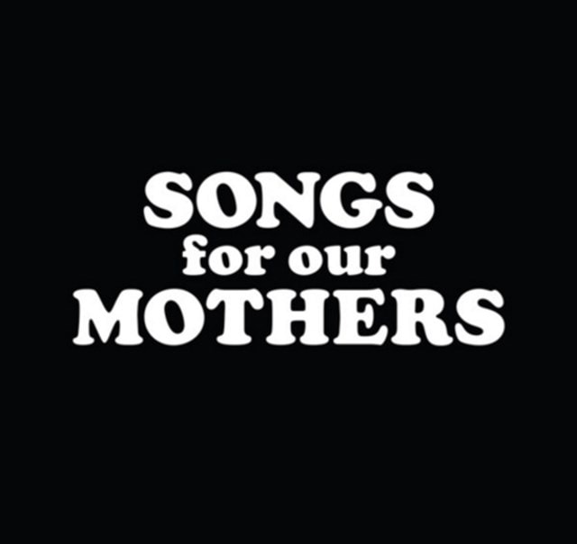 Songs for Our Mothers - 1