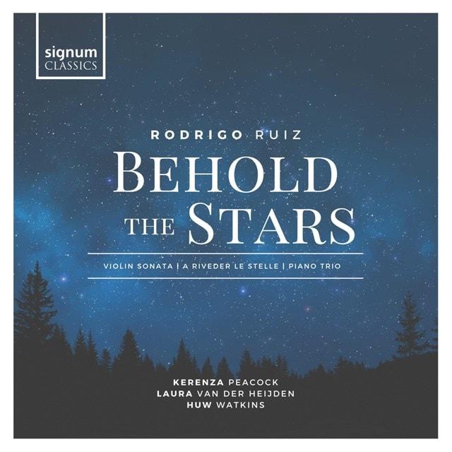 Rodrigo Ruiz: Behold the Stars: Violin Sonata/A Riveder Le Stelle/Piano Trio - 1