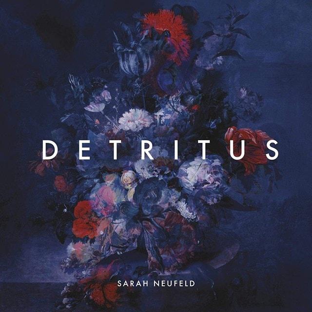 Sarah Neufield: Detritus - 1