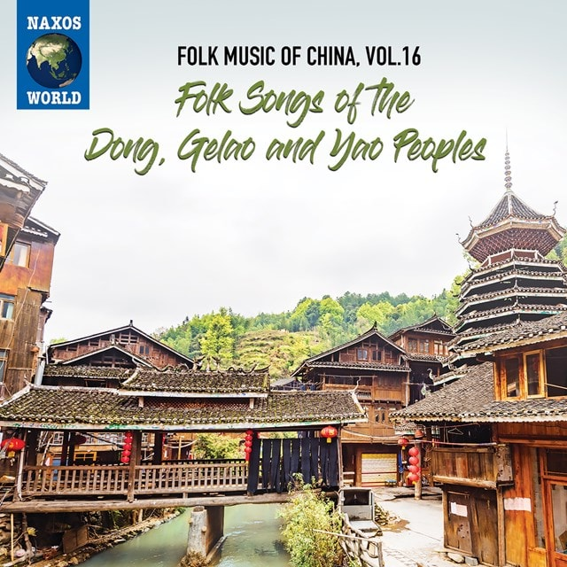 Folk Music of China: Folk Songs of the Dong, Gelao and Yao Peoples - Volume 16 - 1