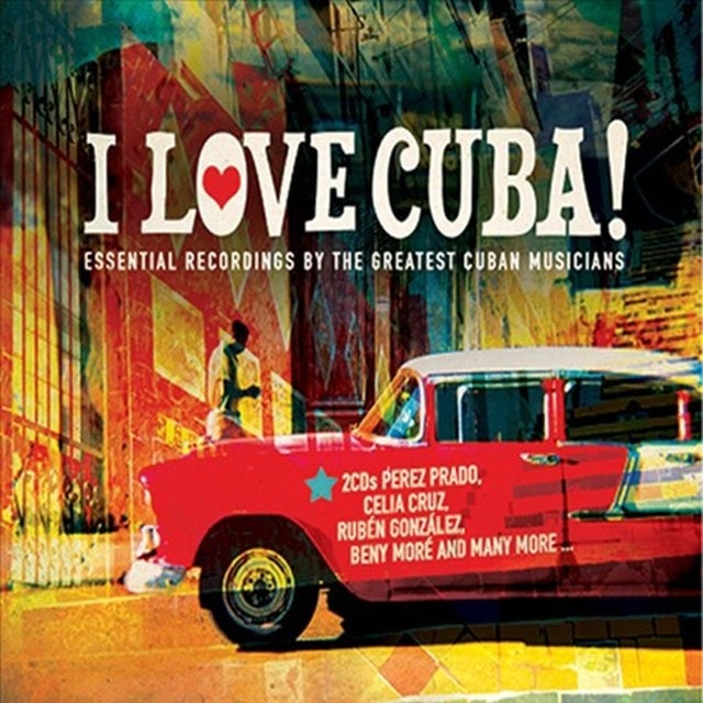 I Love Cuba!: Essential Recordings By the Greatest Cuban Musicians - 1