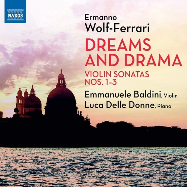 Ermanno Wolf-Ferrari: Dreams and Drama: Violin Sonatas Nos. 1-3 - 1