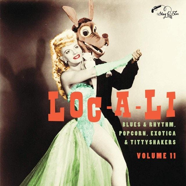 Loc-A-Li: Blues & Rhythm, Popcorn, Exotica & Tittyshakers - Volume 11 - 1