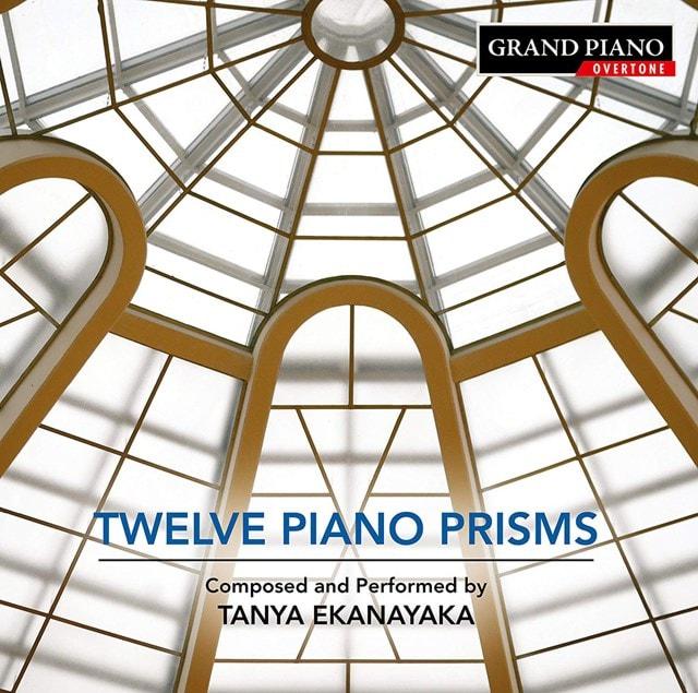 Tanya Ekanayaka: Twelve Piano Prisms - 1