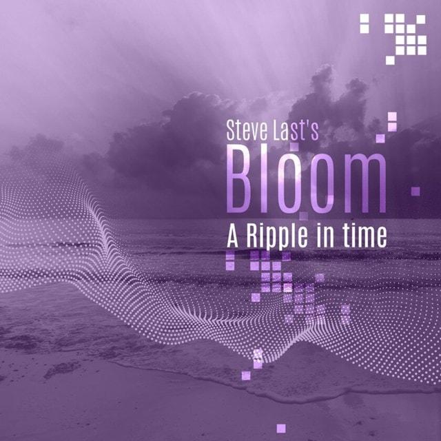 Steve Last's Bloom: A Ripple in Time - 1