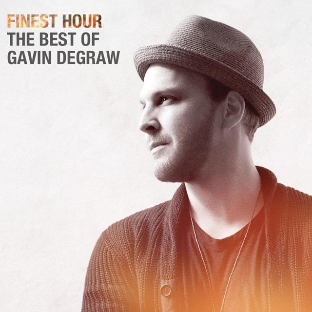 Finest Hour: The Best of Gavin Degraw - 1