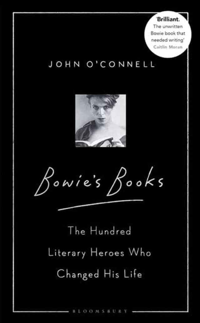 Bowie's Books: The Hundred Literary Heroes Who Changed His Life - 1