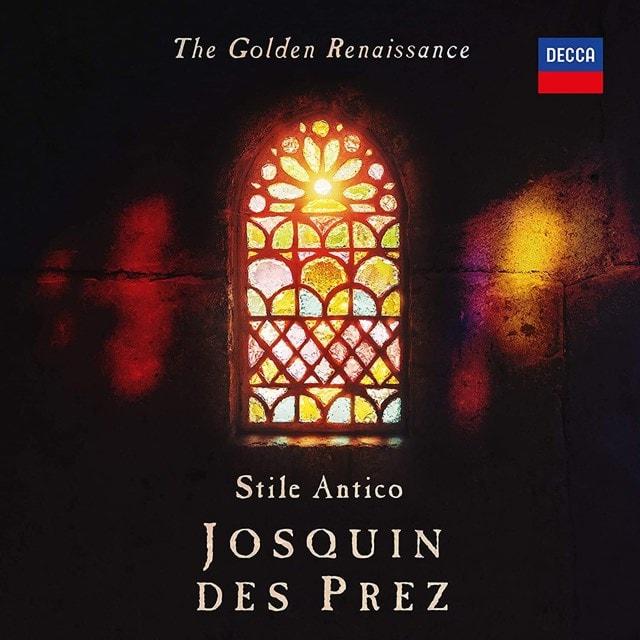 Stile Antico: The Golden Renaissance - Josquin Des Prez - 1