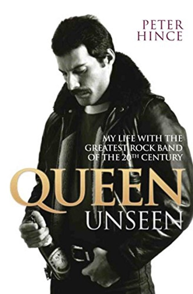 Queen Unseen: My Life With The Greatest Rock Band of the 20th Century - 1
