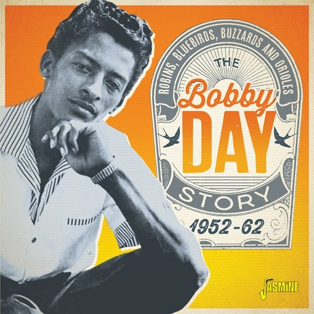 Robins, Bluebirds, Buzzards and Orioles: The Bobby Day Story 1952-1962 - 1