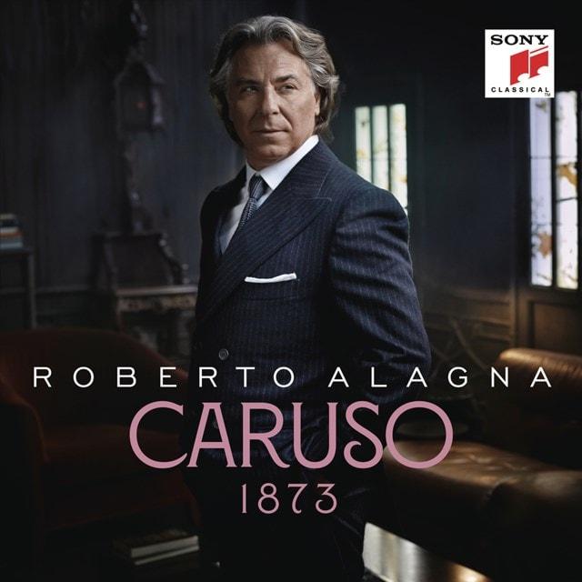 Roberto Alagna: Caruso 1873 - 1