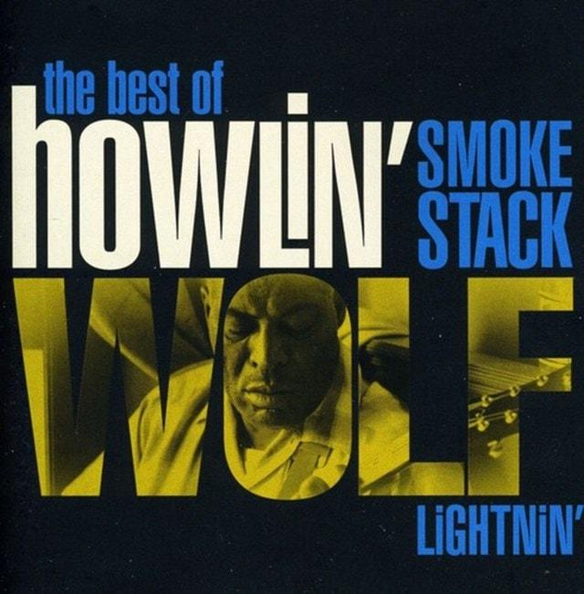 Smokestack Lightnin': The Best of Howlin' Wolf - 1