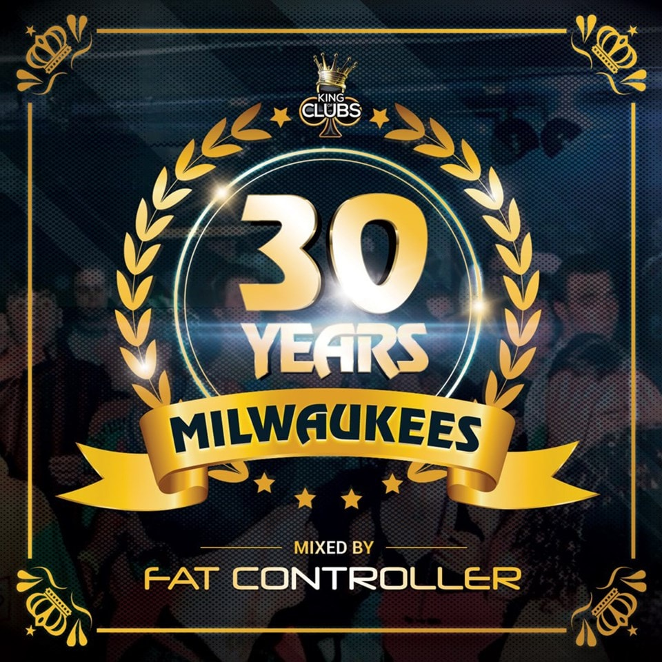 30 Years of Milwaukees: Mixed By Fat Controller - 1